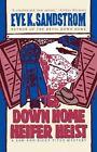 The Down Home Heifer Heist by Sandstrom (Paperback / softback, 2010)