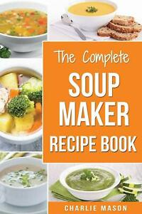 Soup-Maker-Recipe-Book-Soup-Recipe-Book-Soup-Maker-Cookbook-Soup-Maker