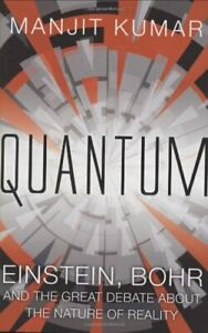 Quantum-Einstein-Bohr-and-the-Great-Debate-About-by-Kumar-Manjit-Hardback