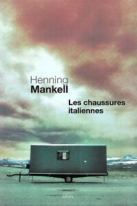 LES CHAUSSURES ITALIENNES - HENNING MANKELL - ROMAN SEUIL