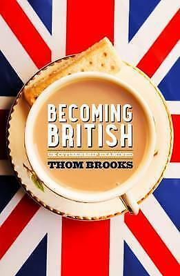 1 of 1 - Becoming British: UK Citizenship Examined by Dr. Thom Brooks (Paperback, 2016)