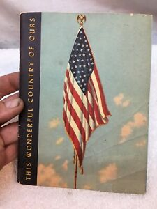 COLLECTIBL Book OUR USA 48 STAR FLAG 1952 &  THIS WONDERFUL COUNTRY OF OURS