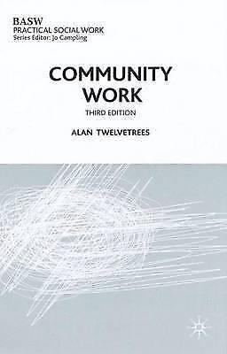 """""""AS NEW"""" Alan C. Twelvetrees, Community Work (Practical social work), Paperback"""