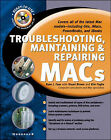 Troubleshooting, Maintaining and Repairing Macs by Ryan J. Faas (Mixed media product, 2000)