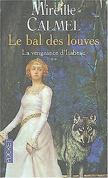 Le Bal des Louves, tome 2 : La Vengeance d'Isabeau von C...   Buch   Zustand gut