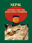 Nepal Taxation Laws and Regulations Handbook by International Business Publications, USA (Paperback / softback, 2010)