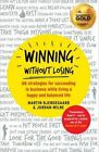 Winning Without Losing: 66 strategies for succeeding in business while living a happy and balanced life by Martin Bjergegaard, Jordan Milne (Paperback, 2014)