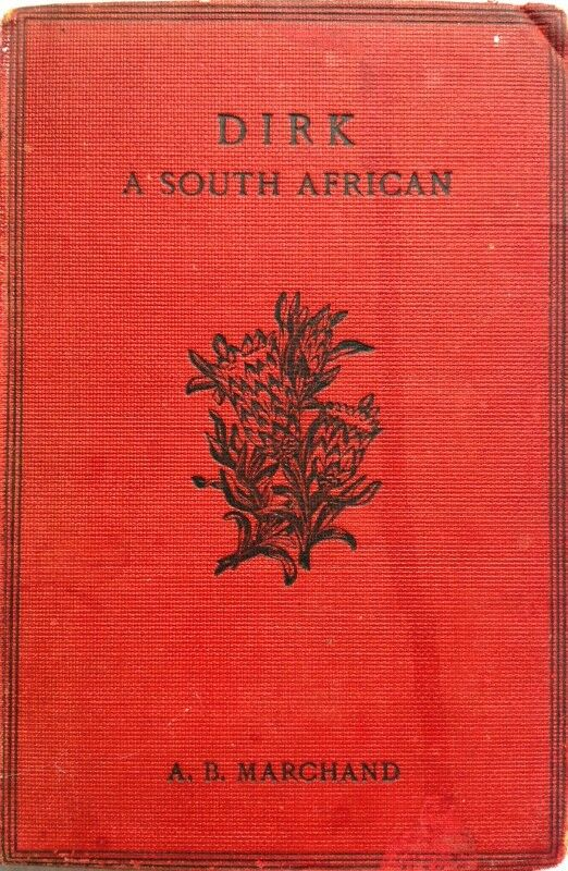 Dirk - A South African - A B Marchand - Hardcover - book signed by B de Coligny Marchand