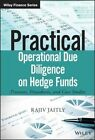Practical Operational Due Diligence on Hedge Funds: Processes, Procedures and Case Studies by Rajiv Jaitly (Hardback, 2016)