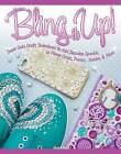 Bling it Up!: Super Cute Craft Techniques to Add Decoden Sparkle to Phone Cases, Purses, Jewelry & More by Choly Knight (Book, 2014)
