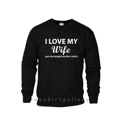 I LOVE MY WIFE She bought me this FUNNY VALENTINE/'S DAY MENS GIFT HUSBAND JUMPER