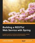 Building a Restful Web Service with Spring by Ludovic Dewailly (Paperback, 2015)
