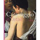 Caravaggio in Detail by Stefano Zuffi (Hardback, 2016)