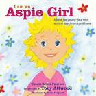 I am an Aspie Girl: A Book for Young Girls with Autism Spectrum Conditions by Danuta Bulhak-Paterson (Hardback, 2015)