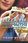 Pizza Pie and Politics How Mitchell Moon Lost His Childhood Paperback – 22 Jan 2007