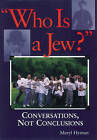 Who is a Jew?: Conversations, Not Conclusions by Meryl Hyman (Paperback, 1999)