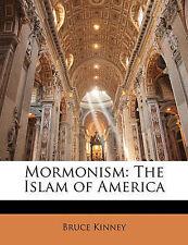 Mormonism: The Islam of America by Kinney, Bruce