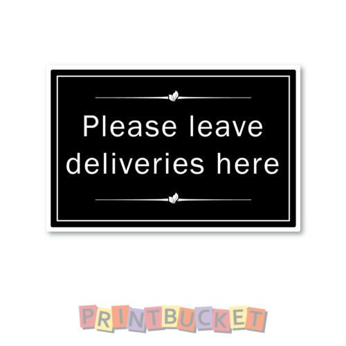 please leave deliveries here sticker 150mm x 100mm water//fade proof vinyl