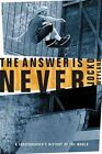 Answer Is Never a Skateboarder's History of The World by Weyland Jocko Paperb