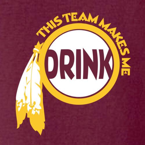 Washington Redskins T Shirt This Team Makes Me Drink Funny Football
