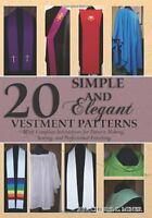 20 Simple And Elegant Vestment Patterns: With Complete Instructions For Pattern
