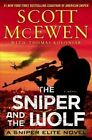 The Sniper and the Wolf: A Sniper Elite Novel by Scott McEwen, Thomas Koloniar (Hardback, 2015)