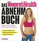 Das Women's Health Abnehm-Buch von Gabriele Giesler und Martina Steinbach (2015, Gebundene Ausgabe)