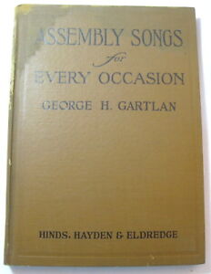 Details about Assembly Songs for Every Occasion George Gartlan 1920 Hinds  Hayden Eldredge