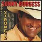 Stronger by Sonny Burgess (Country Singer) (CD, Oct-2005, CBUJ Distribution)