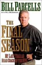 The Final Season : My Last Year as Head Coach in the NFL by Bill Parcells and...