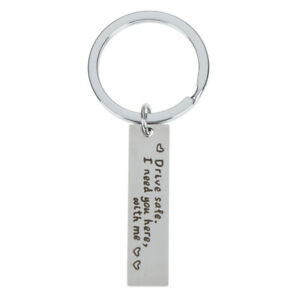 Drive-safe-I-need-you-here-with-me-keyring-kychain-couple-family-love-key-cYNFK