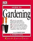 KISS Guide to Gardening by L. Patricia Kite (Paperback, 2004)