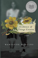 Evidence of Things Unseen by Marianne Wiggins (Paperback, 2004)
