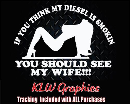 THINK MY DIESEL SMOKIN  Vinyl Decal Sticker TRUCK Funny 1500 2500 3500