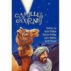 Camille's Journey: A Musical Christmas Play by Dixie & Sharon   Phillips, Leslie Troyer, Lucy Robbins (Paperback / softback, 2011)