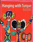 Hanging with Turque by Lois Sherr Dubin (Paperback / softback, 2012)