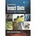 Insect Diets: Science and Technology by Allen Carson Cohen (Hardback, 2015)