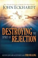 Destroying The Spirit Of Rejection Receive Love And Acceptance And Find Healing on sale