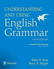 Understanding and Using English Grammar by Betty S. Azar and Stacy A. Hagen (2016, Paperback, Student Edition of Textbook)