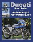 Ducati Bevel Twins 1971 to 1986: Authenticity & Restoration Guide by Ian Falloon (Paperback, 2013)