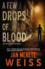 A Few Drops of Blood by Janette Merete Weiss (Paperback, 2015)