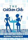 The Chicken Club 9781456878566 by Glenna Thompson Paperback