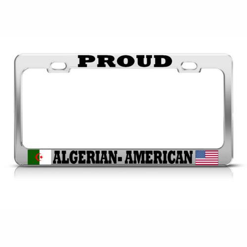 PROUD AMERICAN ALGERIAN Metal CHROME License Plate Frame FLAG PRIDE AUTO SUV Tag