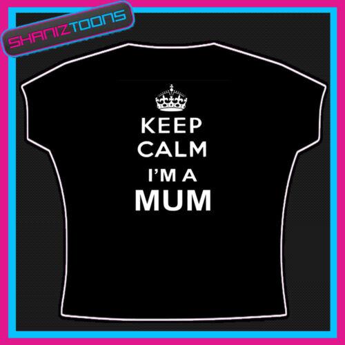 KEEP CALM I/'M A MUM MOTHER LADIES WOMENS ADULTS SIZES TSHIRT GIFT