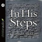 In His Steps by Charles M Sheldon (CD-Audio, 2006)