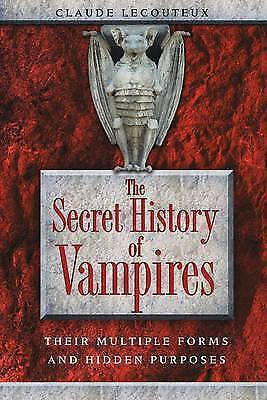 1 of 1 - Secret History of Vampires: Their Multiple Forms and Hidden Purposes, Claude Lec