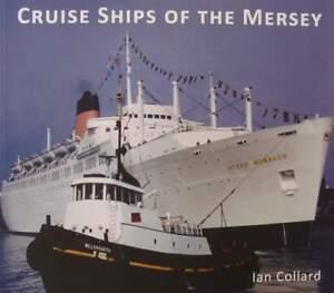 Livre/book : Navires De Croisière De La Mersey (cruise Ships, Liner, Paquebot Sbw7aadu-08005445-843289302