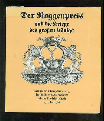 Der Roggenpreis Und Die Kriege Des Großen Königs Chronik Rezeptsammlung 1740- üBereinstimmung In Farbe