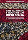 Black Nationalist Thought in South Africa: The Persistence of an Idea of Liberation: 2016 by Hashi Kenneth Tafira (Hardback, 2016)