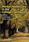 Mental Health Care in the College Community by John Wiley and Sons Ltd (Paperback, 2010)